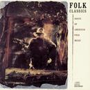 Folk Classics (Roots Of American Folk Music) thumbnail