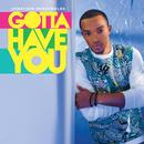 Gotta Have You (Single) thumbnail