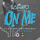 On Me (Feat. Rich Homie Quan & Kool John) (Explicit) (Single) thumbnail