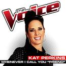 "Whenever I Call You ""Friend"" (The Voice Performance) (Single) thumbnail"