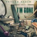 Psycho Realm Presents: I'm Gone thumbnail