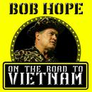 On The Road To Vietnam - Recorded During Actual Performances At U.S. Military Bases thumbnail