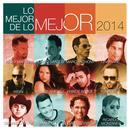 Lo Mejor De Lo Mejor - 2014 thumbnail