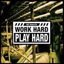 Work Hard, Play Hard (Single) thumbnail