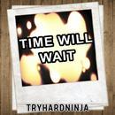 Time Will Wait thumbnail