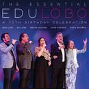 The Essential Edu Lobo: A 70th Birthday Celebration (Live) thumbnail