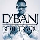 Bother You (Single) thumbnail