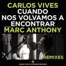 Cuando Nos Volvamos A Encontrar (Remixes) (Feat. Marc Anthony) - Single thumbnail