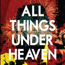 All Things Under Heaven thumbnail