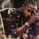 B, All, In' (Feat. Young Vee) (Single) (Explicit) thumbnail