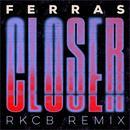 Closer (RKCB Remix) thumbnail