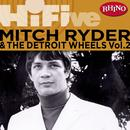 Rhino Hi-Five: Mitch Ryder & The Detroit Wheels Vol. 2 thumbnail