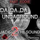 Da Da Da Undaground (Jack 2 the Sound Remixes) thumbnail