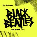 Black Beatles (Madsonik Remix) thumbnail