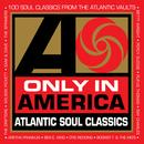 Only In America: Atlantic Soul Classics thumbnail