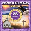 Essential Bluegrass Gospel 25 Classics thumbnail