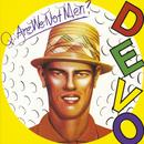 Q: Are We Not Men? A: We Are Devo! thumbnail