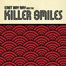 East Bay Ray And The Killer Smiles thumbnail