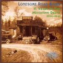 Lonesome Road Blues - 15 Years In The Mississippi Delta (1926-1941) thumbnail