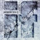 Anthology - What Did I Say About The Box Jack? - Best Of (Digitally Remastered Version) thumbnail