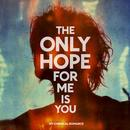 The Only Hope For Me Is You (Radio SIngle) thumbnail