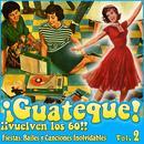 ¡ Guateque ! Vuelven Los 60. Fiestas, Bailes Y Canciones Inolvidables Vol.2 thumbnail