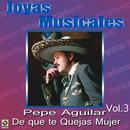 Joyas Musicales, Vol. 3: De Que Te Quejas Mujer thumbnail