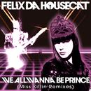 We All Wanna Be Prince (Miss Kittin Remixes) thumbnail