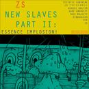 New Slaves Part II: Essence Implosion! thumbnail