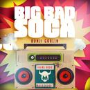 Big Bad Soca (Single) thumbnail