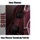 Irma Thomas' Somebody Told Me thumbnail
