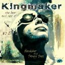 Bloodshot and Fancy Free: The Best of Kingmaker thumbnail