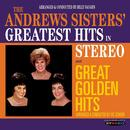 The Andrews Sisters' Greatest Hits In Stereo / Great Golden Hits thumbnail