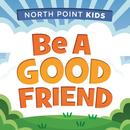 Be A Good Friend (Single) thumbnail