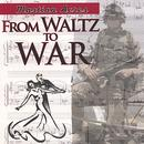 From Waltz To War thumbnail