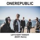 Let's Hurt Tonight (BUNT. Remix) (Single) thumbnail
