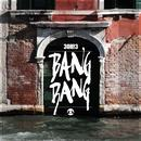 Bang Bang (Single) thumbnail