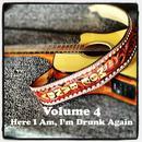 Volume 4 - Here I Am, I'm Drunk Again thumbnail