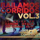 Club Corridos: Bailamos Corridos, Vol.3, Lo Mejor De Ramon Ayala Con Cornelio Reyna thumbnail