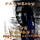Pat Kelly Love Songs (With Bonus Tracks) thumbnail