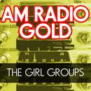 AM Radio Gold: The Girl Groups thumbnail
