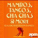 Mambos, Tangos And Cha Chas: Classic Ballroom Dances thumbnail