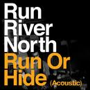 Run Or Hide (Acoustic) (Single) thumbnail
