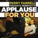 Perry Farrell  Presents Perryetty: Applause For You thumbnail