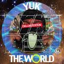 Yuk The World (Deluxe Edition) thumbnail