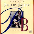 The Best Of Philip Bailey - A Gospel Collection thumbnail