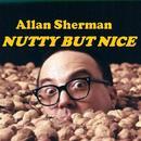 Allan Sherman Nutty But Nice thumbnail