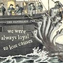 We Were Always Loyal To Lost Causes thumbnail