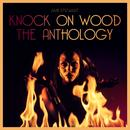 Knock On Wood: The Anthology thumbnail