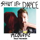 Shut Up And Dance (Acoustic) thumbnail